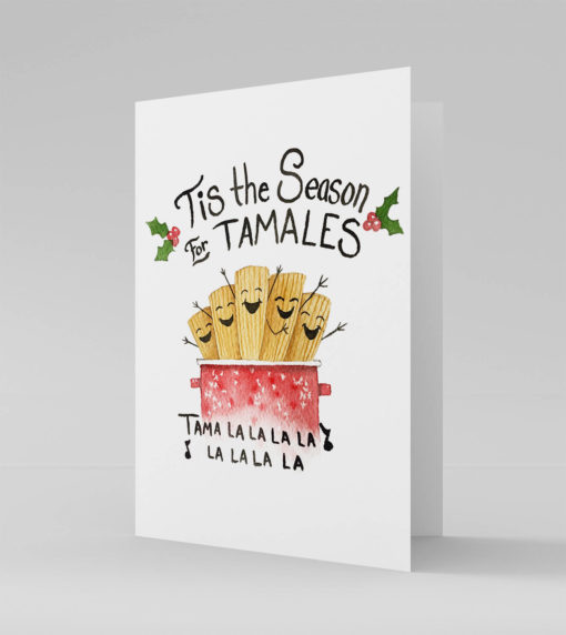 PRE ORDER - Tis the Season for Tamales, Tamale greeting care, christmas card